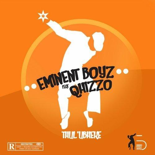 Eminent Boyz & Qhizzo – Thul'ubheke (Original Mix)