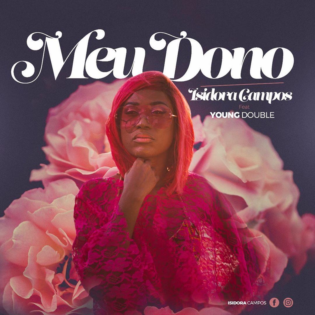 Isidora Campos – Meu Dono (feat. Young Double)