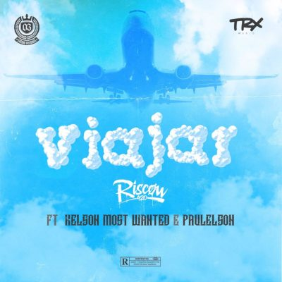 Riscow – Viajar (feat. Kelson Most Wanted & Paulelson)